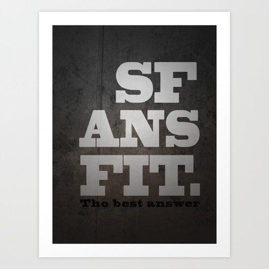 Black SFANSFIT the best answer Art Print
