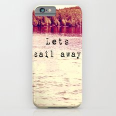 Lets Sail Away iPhone 6s Slim Case