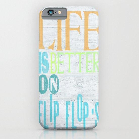 LIFE IS BETTER IN FLIP FLOPS iPhone & iPod Case
