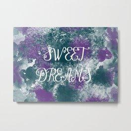 Sweet Dreams Paint Splatter Metal Print