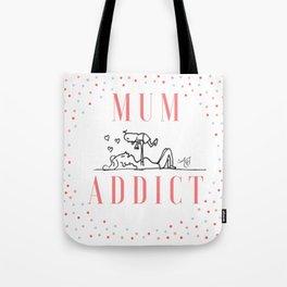 Mum Addict Tote Bag