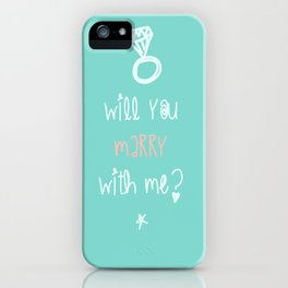 will you marry with me? iPhone Case