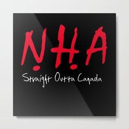 N.H.A: Straight Outta Canada Metal Print