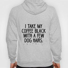 Coffee Dog Hair Hoody