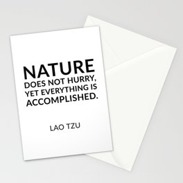 Lao Tzu quotes - Nature does not hurry, yet everything is accomplished. Stationery Cards