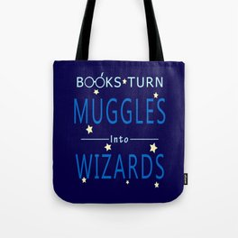 POTTER - BOOKS TURN MUGGLES INTO WIZARDS Tote Bag