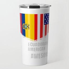 50% Ecuadorian 50% American 100% Awesome Travel Mug