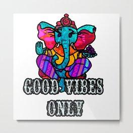 Good Vibes Only Ganesh Metal Print