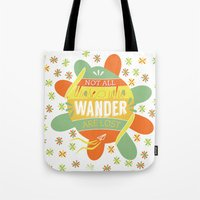 not all those who wander are lost Tote Bags featuring Not all those who wander are lost by lucaguglielmi