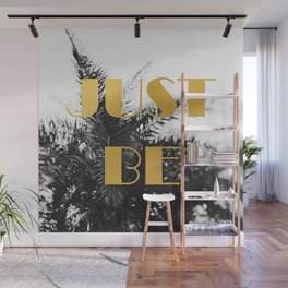 Just Be Wall Mural