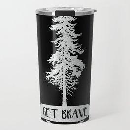 Get Brave (inverted) Travel Mug