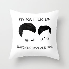 I'd rather be watching Dan and Phil Throw Pillow