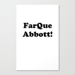 FarQue Abbott! Canvas Print