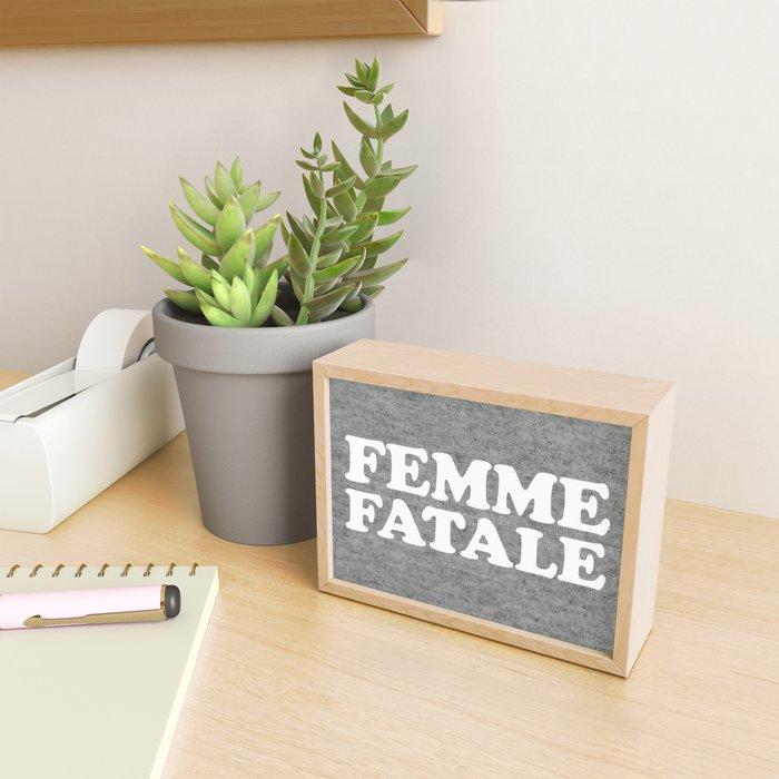 Femme Fatale Quote Framed Mini Art Print