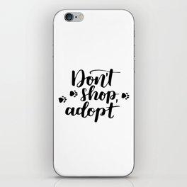 Don't shop, adopt iPhone Skin