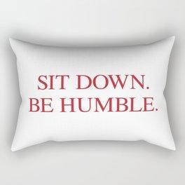 SIT DOWN.BE HUMBLE. Kendrick Hip-Hop Design Rectangular Pillow