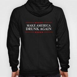 Make America Drunk Again print - Funny Drinking graphics Hoody