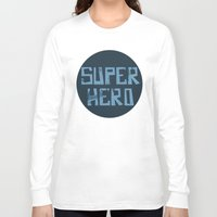 superhero Long Sleeve T-shirts featuring Superhero by Open The Mind