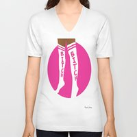 bitch V-neck T-shirts featuring BITCH by TheArtGoon