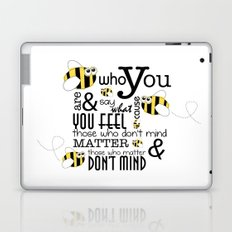 Bee who you are..... Laptop & iPad Skin
