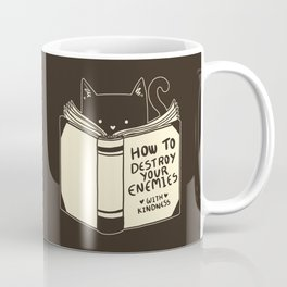 How To Destroy Your Enemies With Kindness Coffee Mug