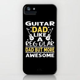 Guitar Dad Like A Regular Dad iPhone Case