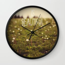 Life is Beautiful (Dandelion) Wall Clock