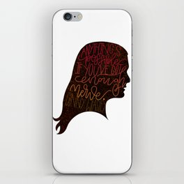 Anything's Possible if You've Got Enough Nerve iPhone Skin