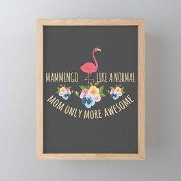 Flamingo Mom Gift Mommingo Like Normal Mom Framed Mini Art Print