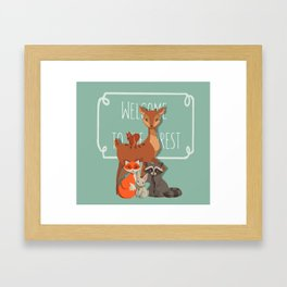 Welcome The Forest Framed Art Print