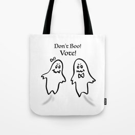 Don't Boo! Vote! Tote Bag