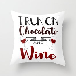 I Run On Chocolate And Wine Throw Pillow