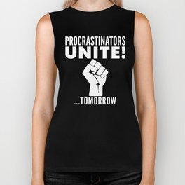 Procrastinators Unite Tomorrow (Black & White) Biker Tank