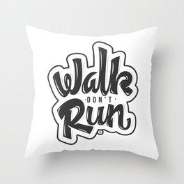 Walk don't Run - Lettering Throw Pillow