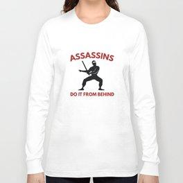 Assassins Do It From Behind Long Sleeve T-shirt