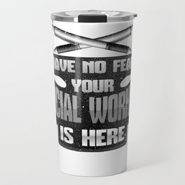 Social Work No Fear Your Social Worker is Here Travel Mug