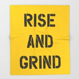 Rise and Grind black-white yellow typography poster bedroom wall home decor Throw Blanket
