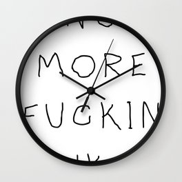 No More Fuckin' Nukes Wall Clock