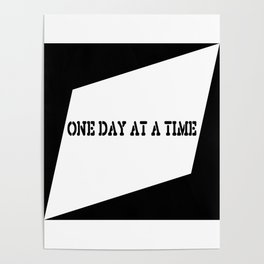 One Day at a Time (black) Poster