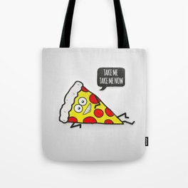 Funny & Cute Delicious Pizza Slice wants only you! Tote Bag