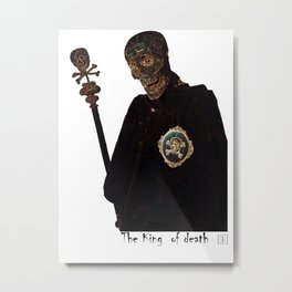 the king of death Metal Print