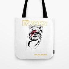 We can be ewoks... Tote Bag