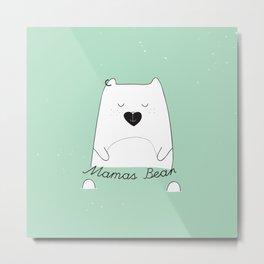 Mamas Bear Metal Print