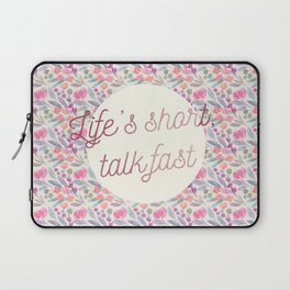 Life's short, talk fast Laptop Sleeve