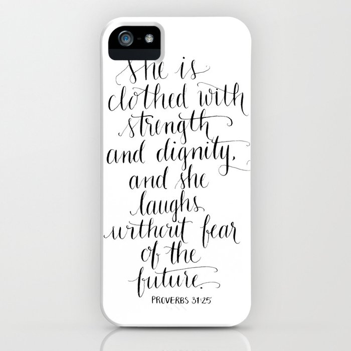 Clothed with Strength and Dignity - Proverbs 31:25 iPhone Case