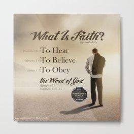 What Is Faith? Metal Print