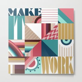 Make It Work Metal Print