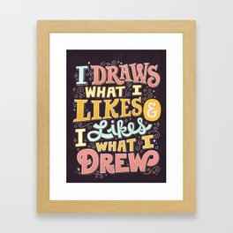 Draw What I Likes Framed Art Print