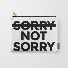 Sorry not Sorry Carry-All Pouch