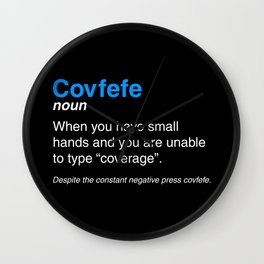 Despite the constant negative press covfefe Wall Clock